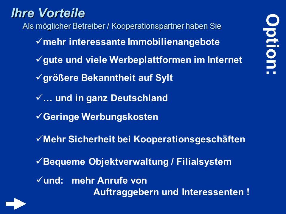 Ihre Vorteile Als möglicher Betreiber / Kooperationspartner haben Sie mehr interessante Immobilienangebote … und in ganz Deutschland Geringe Werbungsk