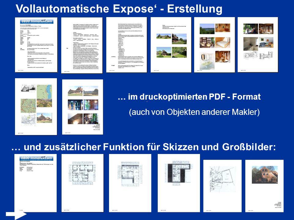 … und zusätzlicher Funktion für Skizzen und Großbilder: Vollautomatische Expose - Erstellung (auch von Objekten anderer Makler) … im druckoptimierten