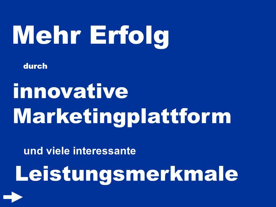 Mehr Erfolg durch innovative Marketingplattform und viele interessante Leistungsmerkmale