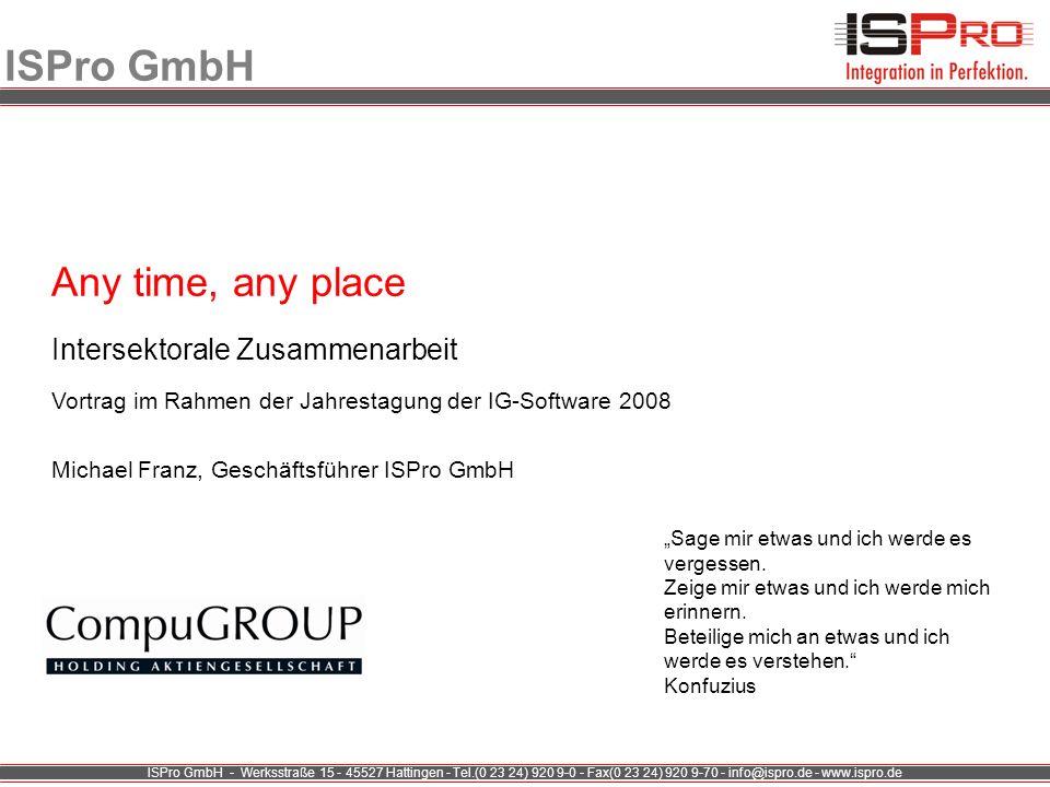 ISPro GmbH - Werksstraße 15 - 45527 Hattingen - Tel.(0 23 24) 920 9-0 - Fax(0 23 24) 920 9-70 - info@ispro.de - www.ispro.de ISPro GmbH Any time, any