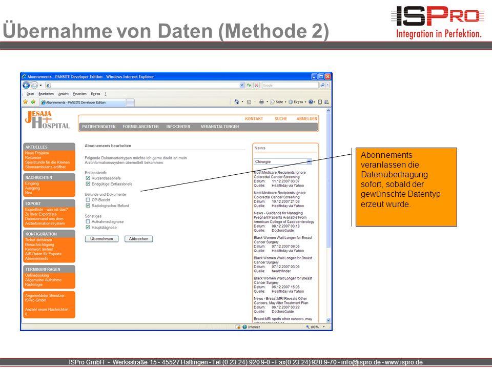 ISPro GmbH - Werksstraße 15 - 45527 Hattingen - Tel.(0 23 24) 920 9-0 - Fax(0 23 24) 920 9-70 - info@ispro.de - www.ispro.de Übernahme von Daten (Meth