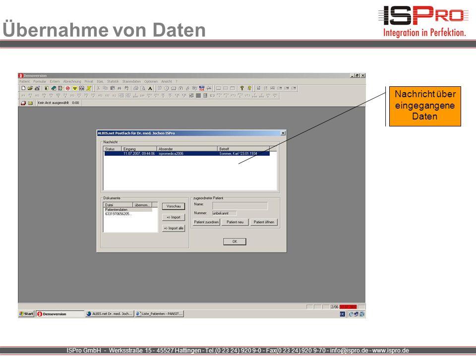 ISPro GmbH - Werksstraße 15 - 45527 Hattingen - Tel.(0 23 24) 920 9-0 - Fax(0 23 24) 920 9-70 - info@ispro.de - www.ispro.de Übernahme von Daten Nachr