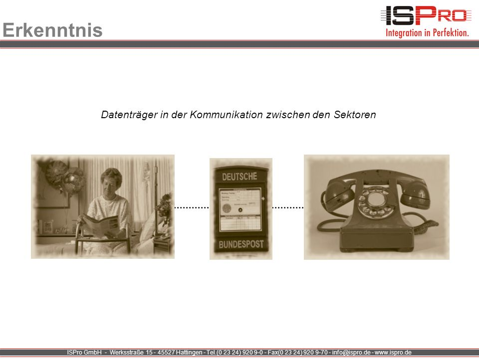 ISPro GmbH - Werksstraße 15 - 45527 Hattingen - Tel.(0 23 24) 920 9-0 - Fax(0 23 24) 920 9-70 - info@ispro.de - www.ispro.de Vorbefundübermittlung