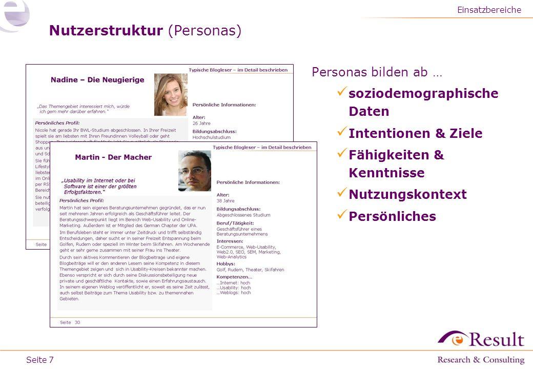Seite Nutzerstruktur (Personas) Personas bilden ab … soziodemographische Daten Intentionen & Ziele Fähigkeiten & Kenntnisse Nutzungskontext Persönlich
