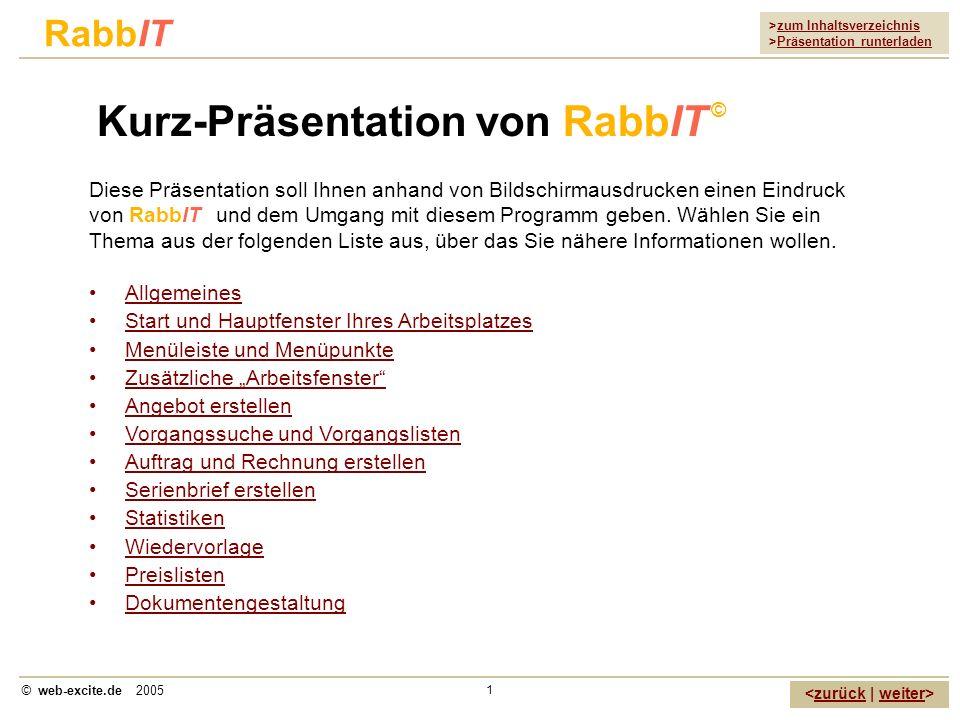 >zum Inhaltsverzeichnis >Präsentation runterladen zurückweiter © web-excite.de 2005 1 Allgemeines Start und Hauptfenster Ihres Arbeitsplatzes Menüleis