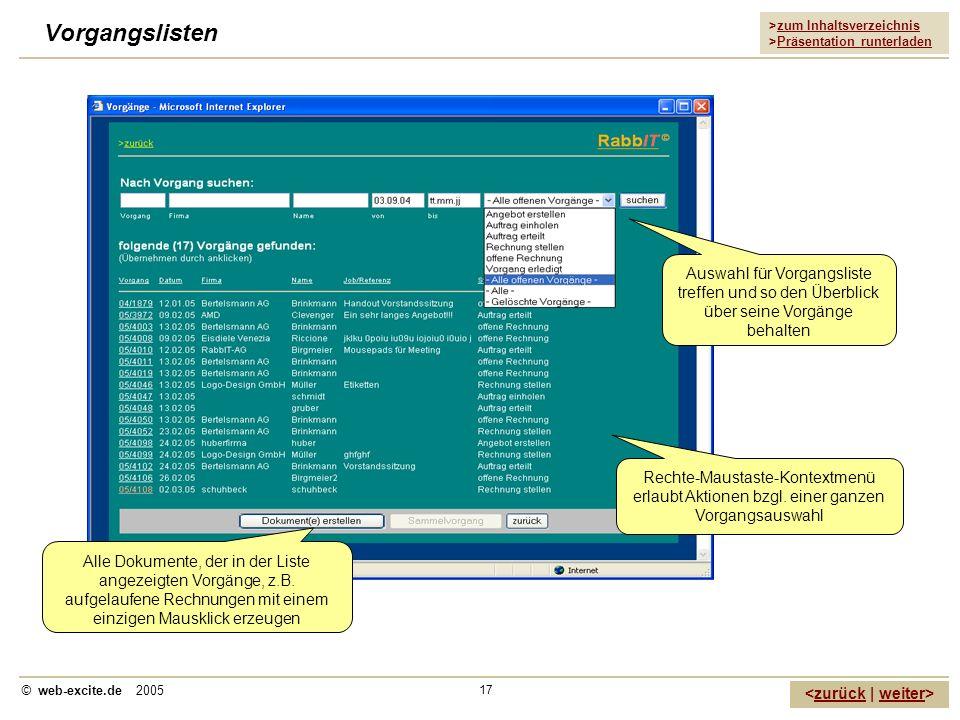 >zum Inhaltsverzeichnis >Präsentation runterladen zurückweiter © web-excite.de 2005 17 Vorgangslisten Auswahl für Vorgangsliste treffen und so den Übe