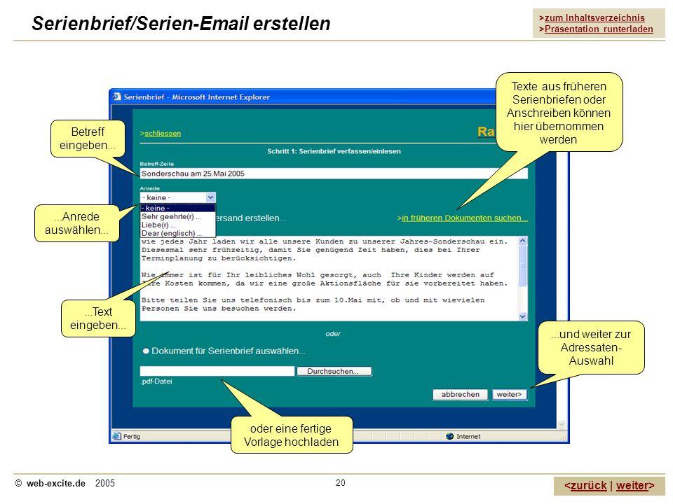 >zum Inhaltsverzeichnis >Präsentation runterladen zurückweiter © web-excite.de 2005 20 Serienbrief/Serien-Email erstellen...Anrede auswählen... Betref
