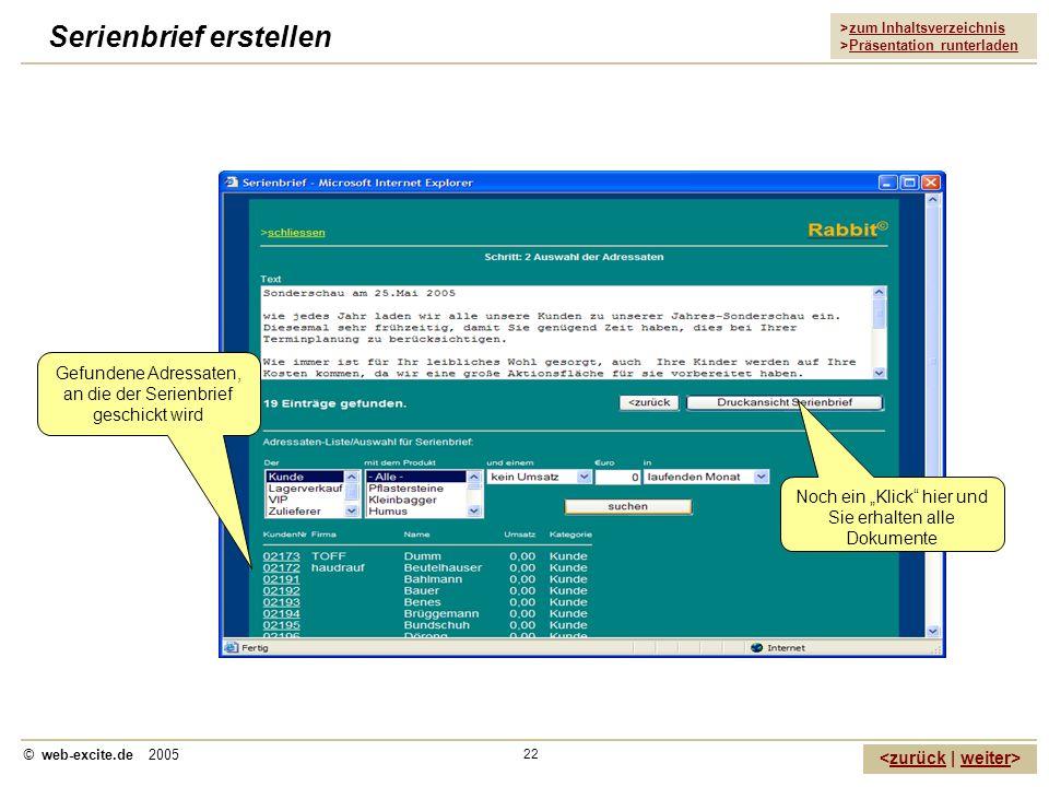 >zum Inhaltsverzeichnis >Präsentation runterladen zurückweiter © web-excite.de 2005 22 Serienbrief erstellen Gefundene Adressaten, an die der Serienbr
