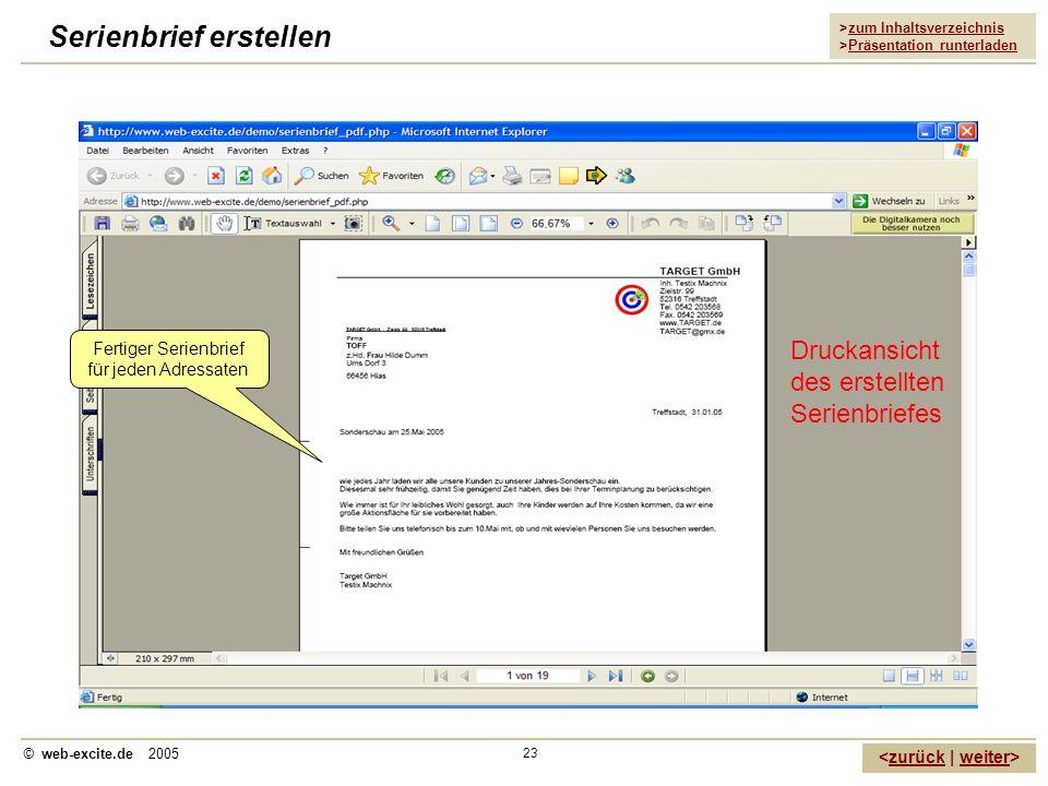 >zum Inhaltsverzeichnis >Präsentation runterladen zurückweiter © web-excite.de 2005 23 Serienbrief erstellen Druckansicht des erstellten Serienbriefes