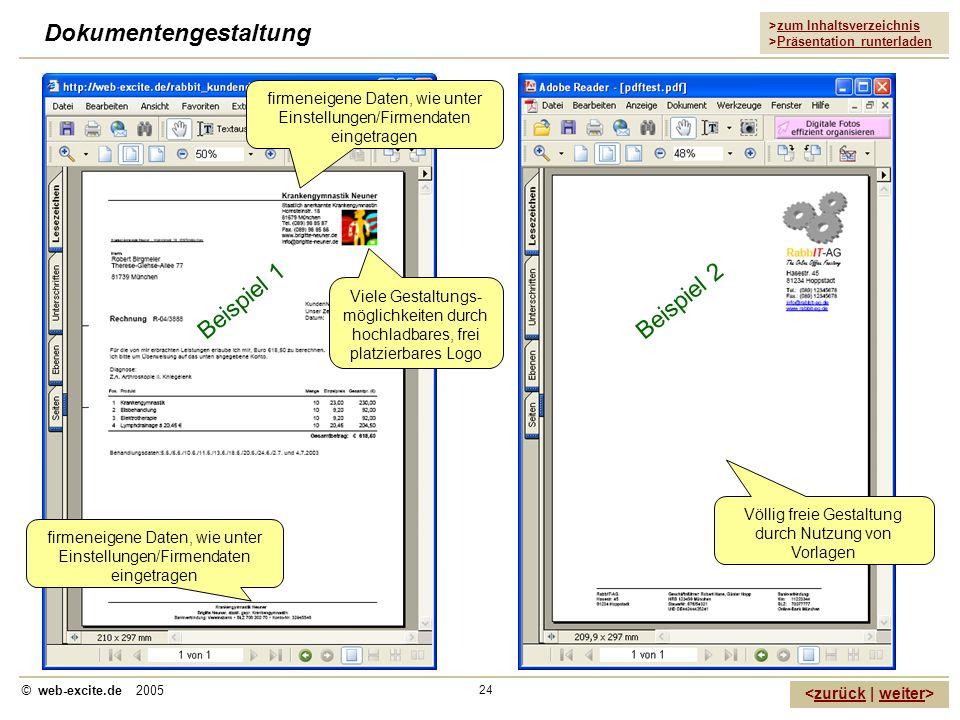 >zum Inhaltsverzeichnis >Präsentation runterladen zurückweiter © web-excite.de 2005 24 Dokumentengestaltung Völlig freie Gestaltung durch Nutzung von