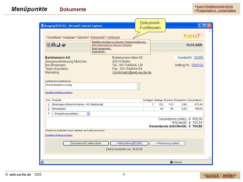 >zum Inhaltsverzeichnis >Präsentation runterladen zurückweiter © web-excite.de 2005 9 Menüpunkte Dokumente Dokument- Funktionen