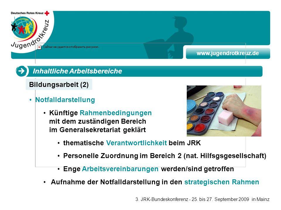 www.jugendrotkreuz.de Inhaltliche Arbeitsbereiche Notfalldarstellung Künftige Rahmenbedingungen mit dem zuständigen Bereich im Generalsekretariat gekl