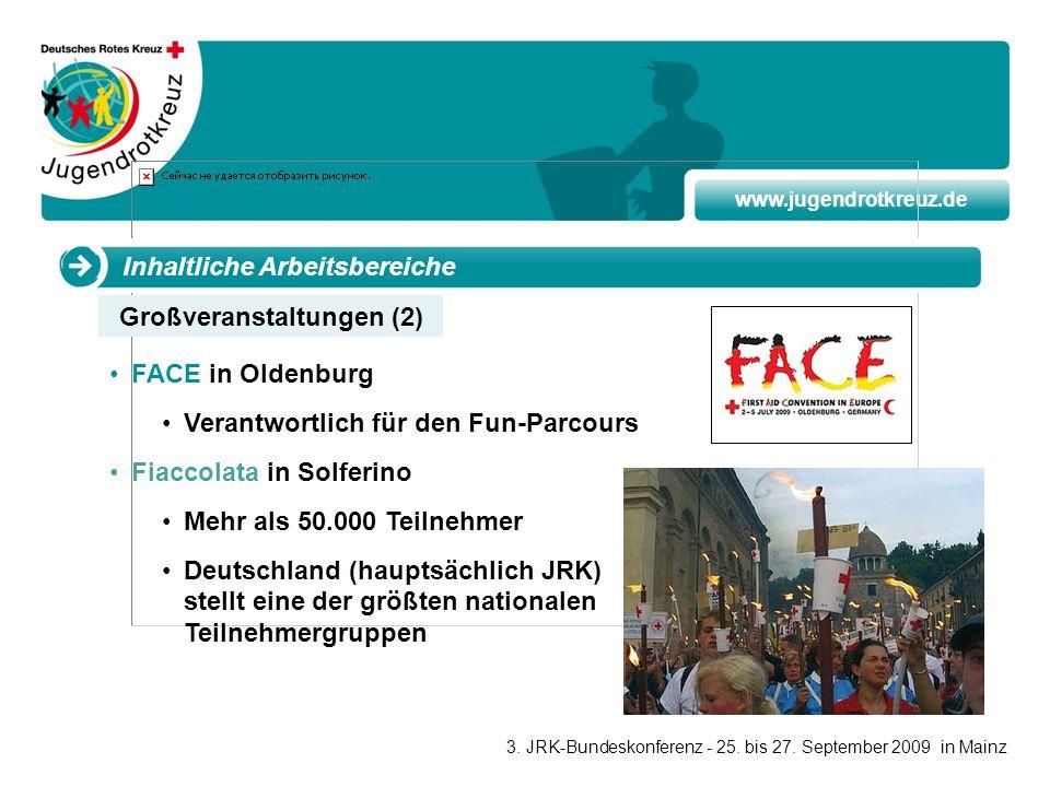 www.jugendrotkreuz.de Inhaltliche Arbeitsbereiche FACE in Oldenburg Verantwortlich für den Fun-Parcours Fiaccolata in Solferino Mehr als 50.000 Teilne