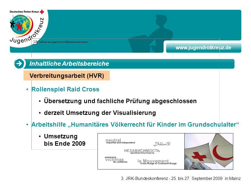 www.jugendrotkreuz.de Inhaltliche Arbeitsbereiche Rollenspiel Raid Cross Übersetzung und fachliche Prüfung abgeschlossen derzeit Umsetzung der Visuali