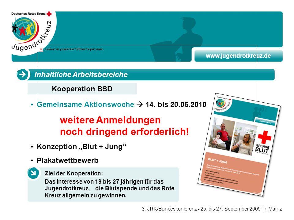 www.jugendrotkreuz.de Inhaltliche Arbeitsbereiche Gemeinsame Aktionswoche 14. bis 20.06.2010 weitere Anmeldungen noch dringend erforderlich! Konzeptio