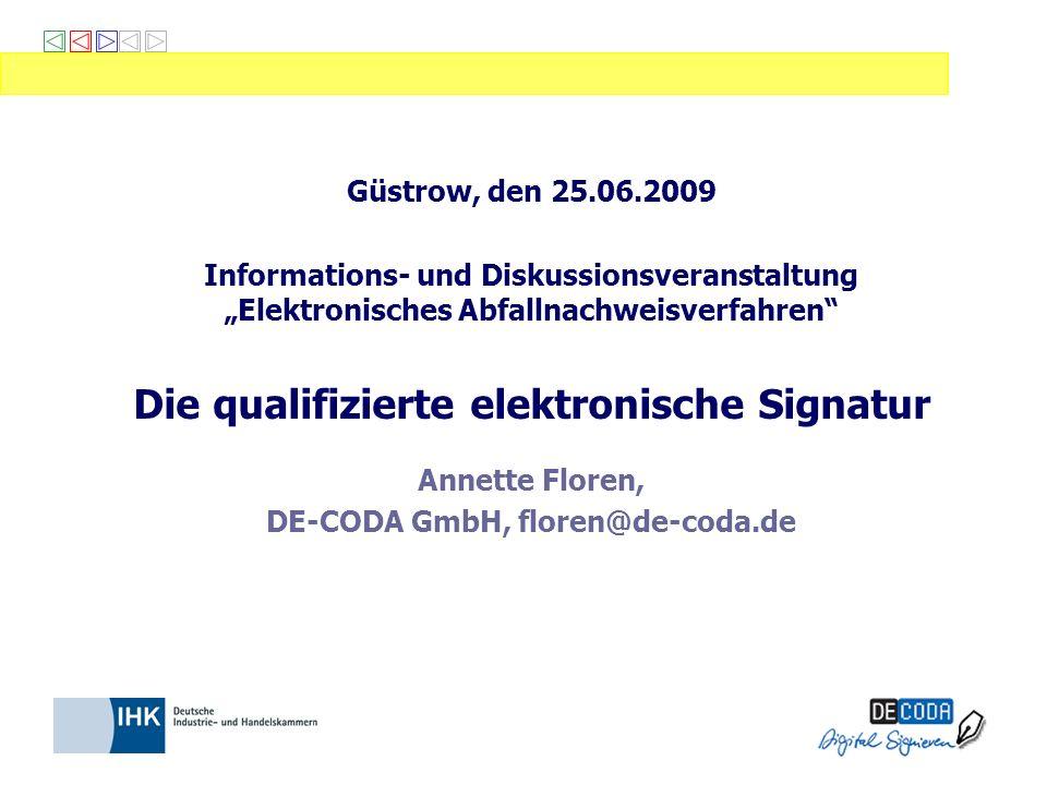 Güstrow, den 25.06.2009 Informations- und Diskussionsveranstaltung Elektronisches Abfallnachweisverfahren Die qualifizierte elektronische Signatur Ann