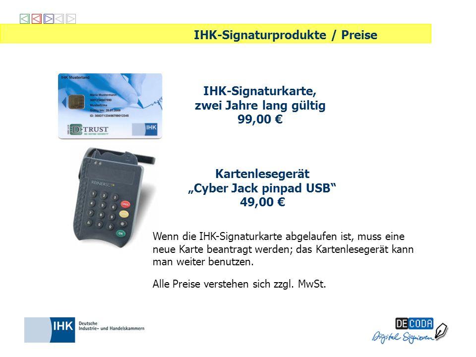 IHK-Signaturprodukte / Preise Wenn die IHK-Signaturkarte abgelaufen ist, muss eine neue Karte beantragt werden; das Kartenlesegerät kann man weiter be