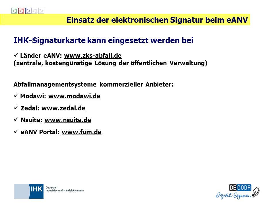 IHK-Signaturkarte kann eingesetzt werden bei Länder eANV: www.zks-abfall.de (zentrale, kostengünstige Lösung der öffentlichen Verwaltung) Abfallmanage