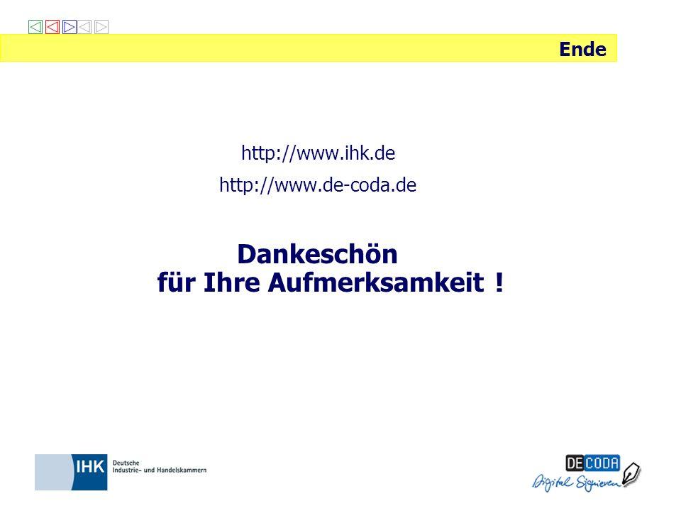 http://www.ihk.de http://www.de-coda.de Dankeschön für Ihre Aufmerksamkeit ! Ende