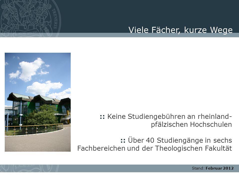 Stand: November 2007 :: Keine Studiengebühren an rheinland- pfälzischen Hochschulen :: Über 40 Studiengänge in sechs Fachbereichen und der Theologisch
