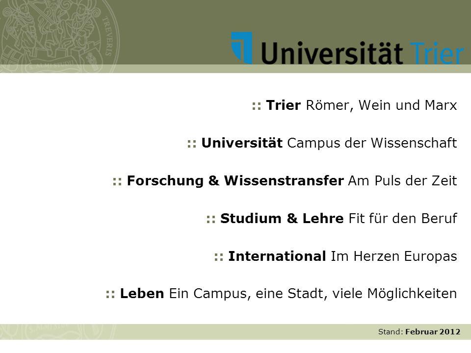 Stand: November 2007 :: Trier Römer, Wein und Marx :: Universität Campus der Wissenschaft :: Forschung & Wissenstransfer Am Puls der Zeit :: Studium &