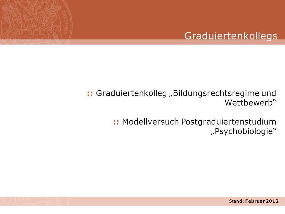 Stand: November 2007 :: Graduiertenkolleg Bildungsrechtsregime und Wettbewerb :: Modellversuch Postgraduiertenstudium Psychobiologie Graduiertenkolleg