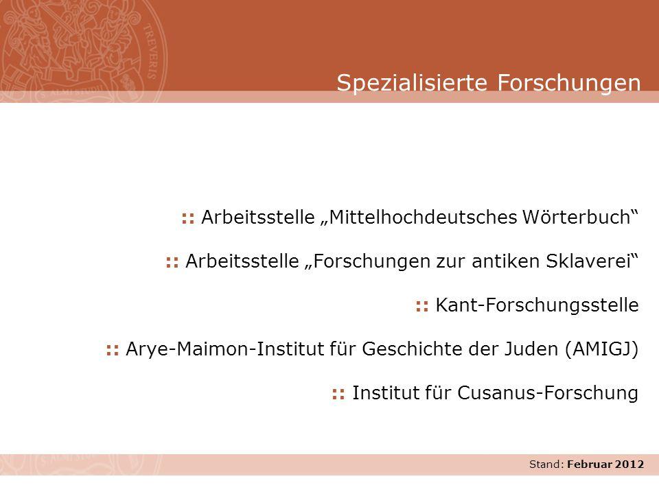 Stand: November 2007 :: Arbeitsstelle Mittelhochdeutsches Wörterbuch :: Arbeitsstelle Forschungen zur antiken Sklaverei :: Kant-Forschungsstelle :: Ar