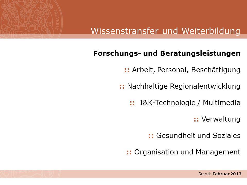 Stand: November 2007 Forschungs- und Beratungsleistungen :: Arbeit, Personal, Beschäftigung :: Nachhaltige Regionalentwicklung :: I&K-Technologie / Mu