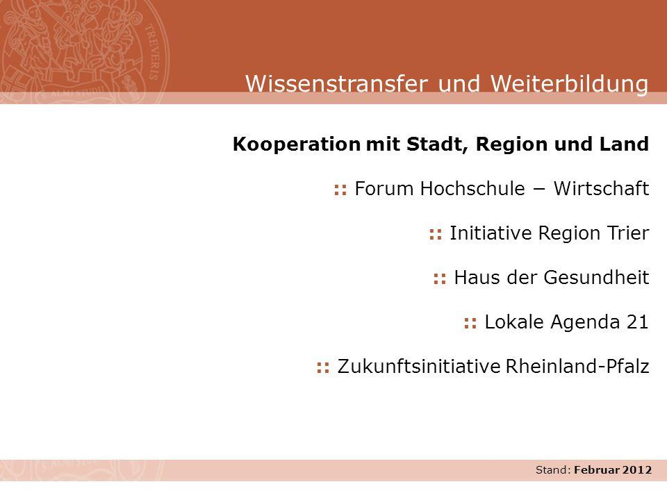 Stand: November 2007 Kooperation mit Stadt, Region und Land :: Forum Hochschule Wirtschaft :: Initiative Region Trier :: Haus der Gesundheit :: Lokale
