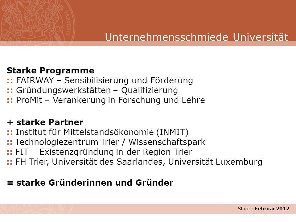 Stand: November 2007 Starke Programme :: FAIRWAY – Sensibilisierung und Förderung :: Gründungswerkstätten – Qualifizierung :: ProMit – Verankerung in