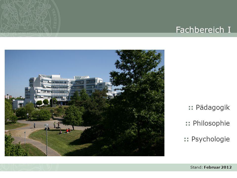 Stand: November 2007 :: Pädagogik :: Philosophie :: Psychologie Fachbereich I Stand: Februar 2012