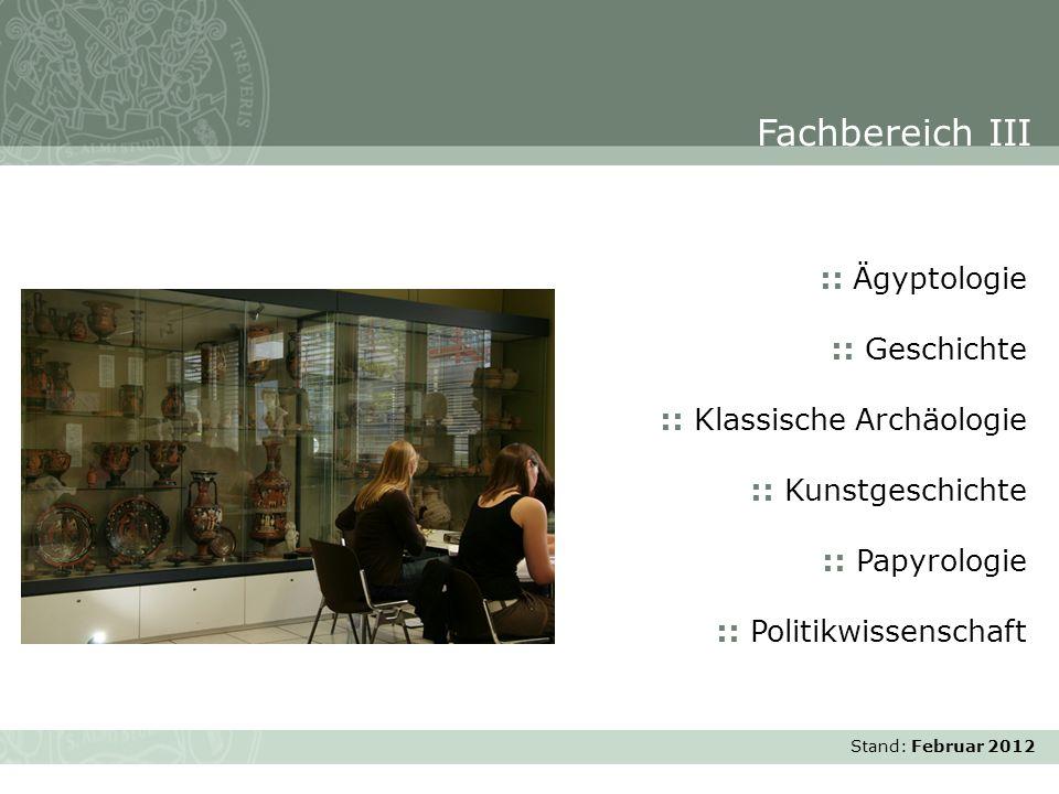 Stand: November 2007 :: Ägyptologie :: Geschichte :: Klassische Archäologie :: Kunstgeschichte :: Papyrologie :: Politikwissenschaft Fachbereich III S