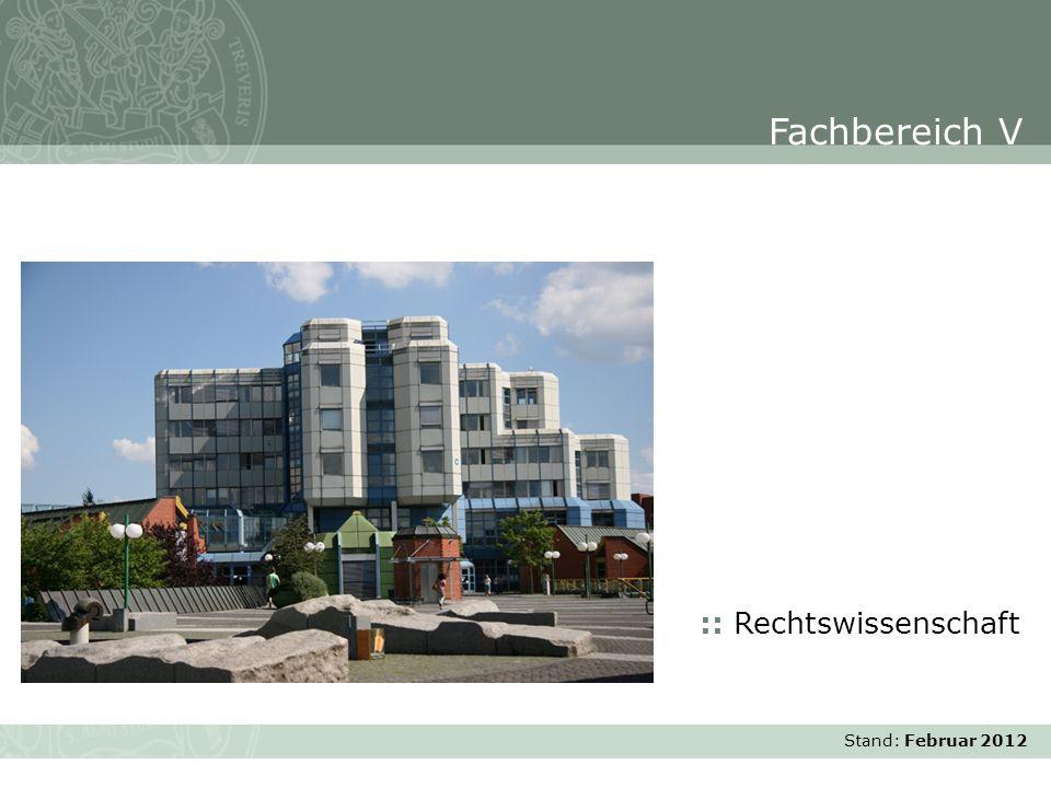 Stand: November 2007 :: Rechtswissenschaft Fachbereich V Stand: Februar 2012