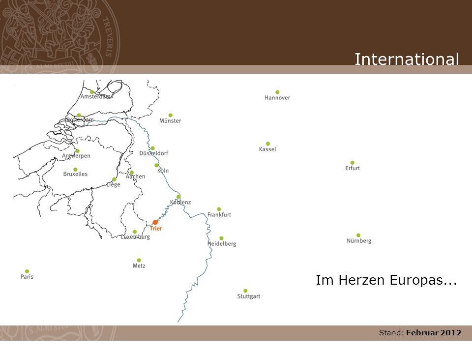 Stand: November 2007 International Im Herzen Europas... Stand: Februar 2012