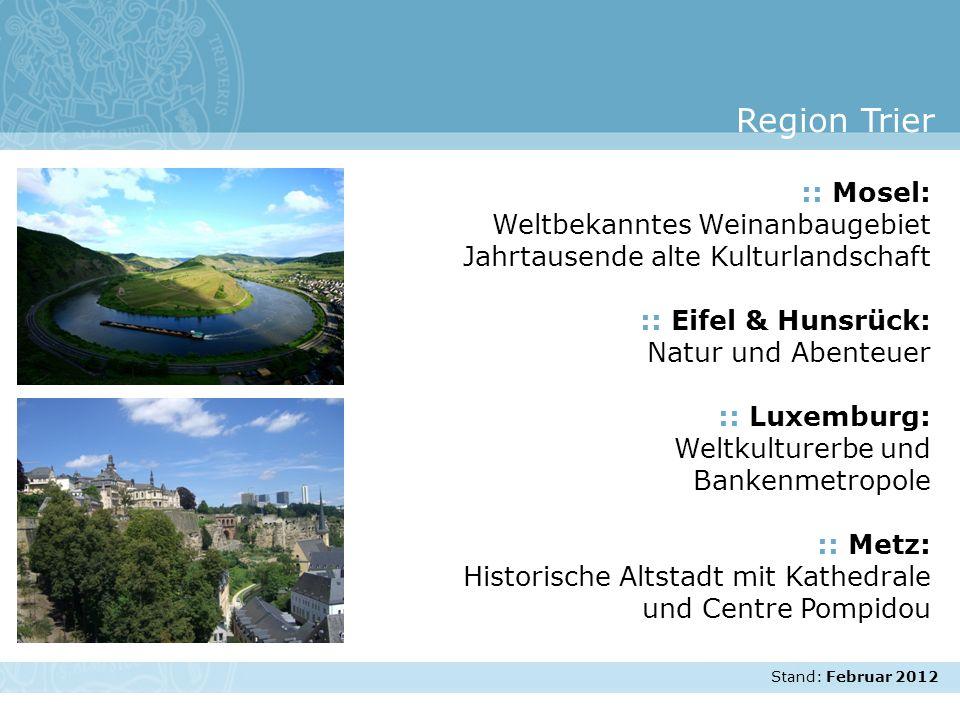 Stand: November 2007 :: Mosel: Weltbekanntes Weinanbaugebiet Jahrtausende alte Kulturlandschaft :: Eifel & Hunsrück: Natur und Abenteuer :: Luxemburg: