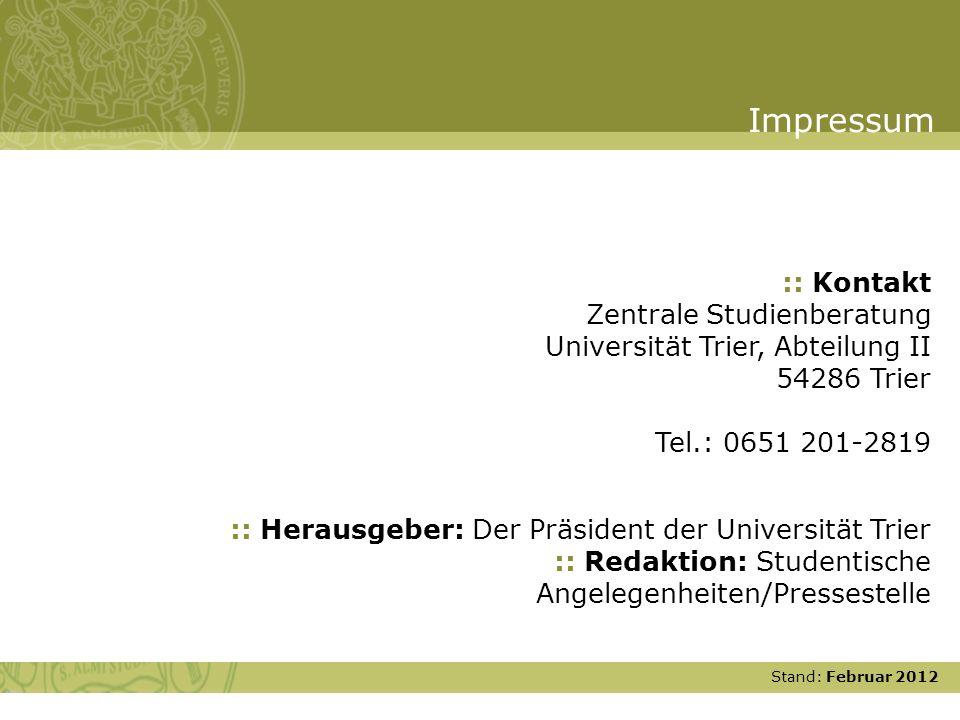Stand: November 2007 :: Herausgeber: Der Präsident der Universität Trier :: Redaktion: Studentische Angelegenheiten/Pressestelle :: Kontakt Zentrale S