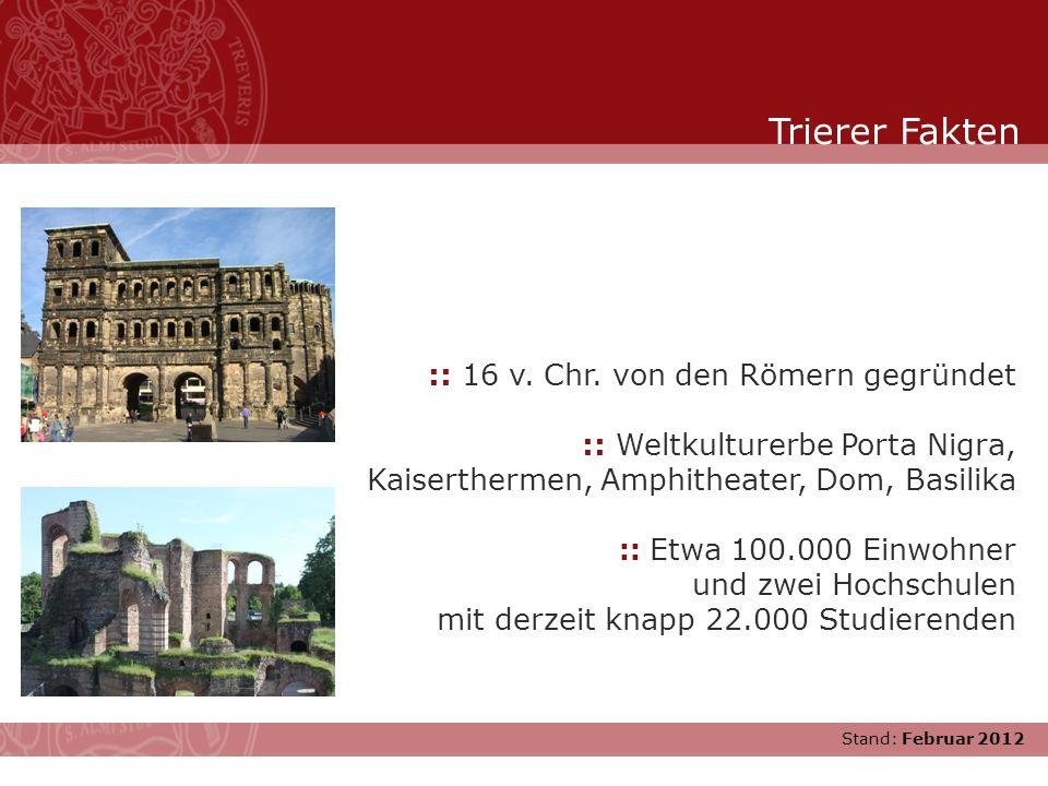 Stand: November 2007 :: 16 v. Chr. von den Römern gegründet :: Weltkulturerbe Porta Nigra, Kaiserthermen, Amphitheater, Dom, Basilika :: Etwa 100.000
