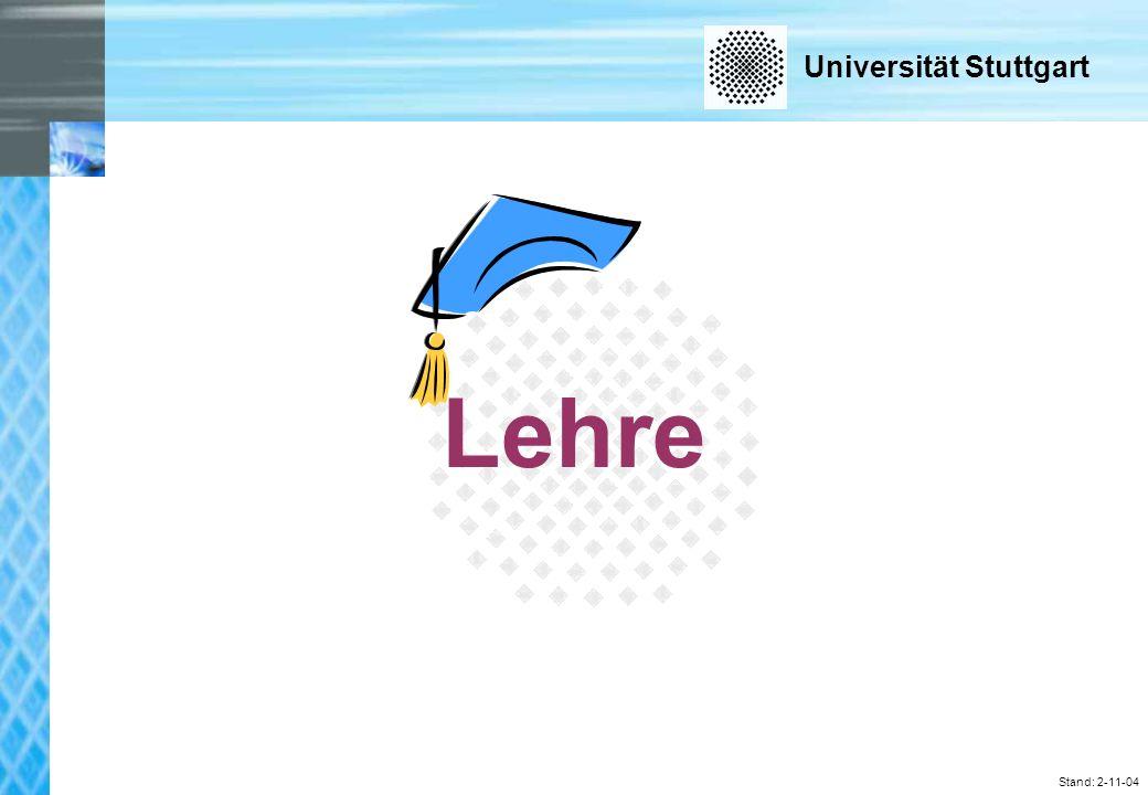 Universität Stuttgart Stand: 2-11-04 Lehre