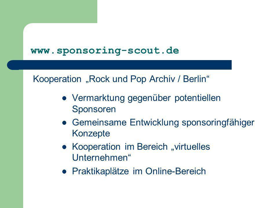 Kooperation Rock und Pop Archiv / Berlin Vermarktung gegenüber potentiellen Sponsoren Gemeinsame Entwicklung sponsoringfähiger Konzepte Kooperation im