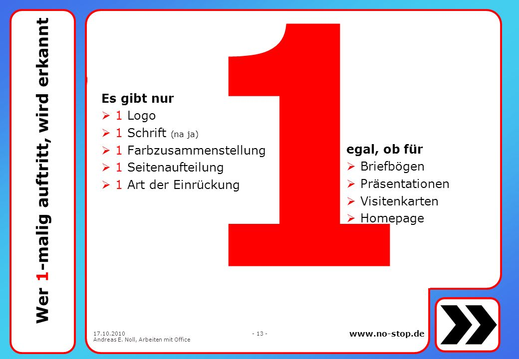 www.no-stop.de 17.10.2010 Andreas E. Noll, Arbeiten mit Office - 12 - so fällt das Suchen leichter Version immer dann neu, wenn nach Weitergabe geände