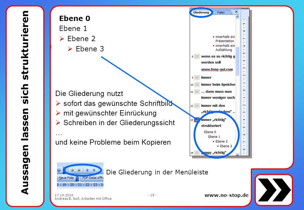 www.no-stop.de 17.10.2010 Andreas E. Noll, Arbeiten mit Office - 14 - wir nutzen 1-malige Farben … und der richtigen Schrift Firma A Firma B