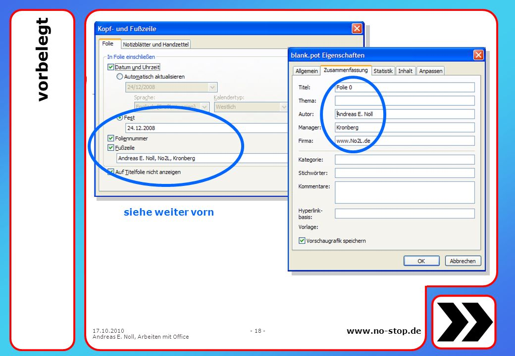 www.no-stop.de 17.10.2010 Andreas E. Noll, Arbeiten mit Office - 17 - loslegen wie gewünscht