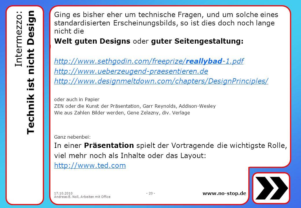 www.no-stop.de 17.10.2010 Andreas E. Noll, Arbeiten mit Office - 19 - size matters * Heute hat jeder Speicherplatz genug. Aber wie lange dauert das Sp