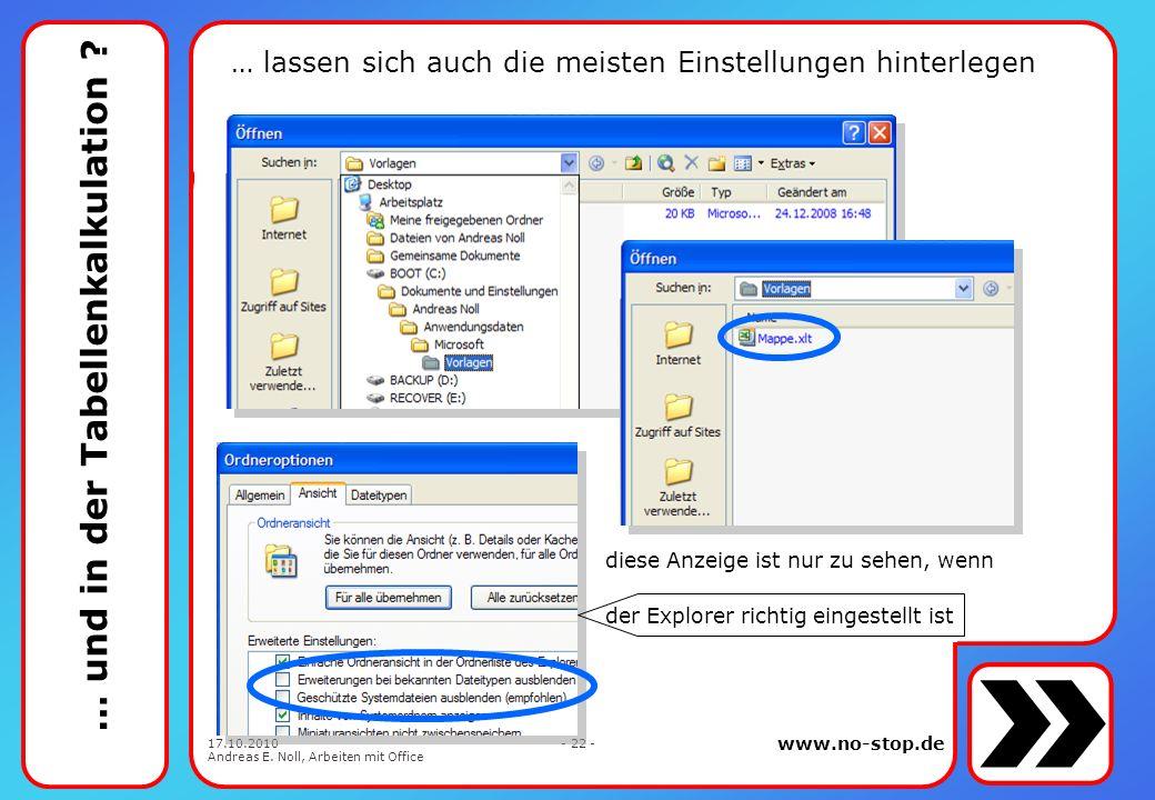 www.no-stop.de 17.10.2010 Andreas E. Noll, Arbeiten mit Office - 21 - Intermezzo: wenn es richtig gut werden soll www.feng-gui.com simuliert, wie das