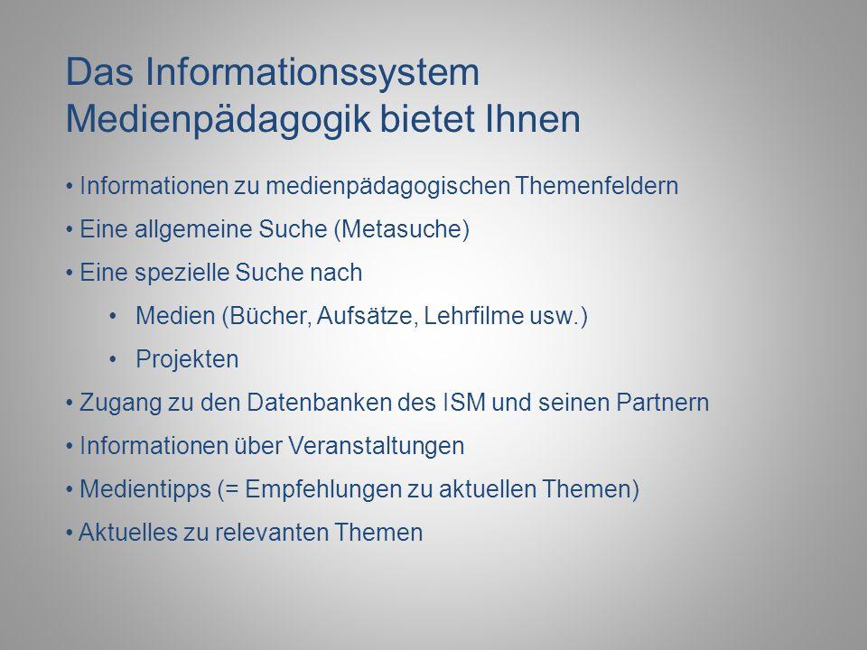 Informationssystem Medienpädagogik Hier können Sie schon mit Ihrer Suche beginnen.
