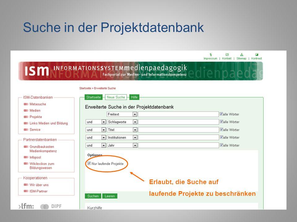 Erlaubt, die Suche auf laufende Projekte zu beschränken Suche in der Projektdatenbank