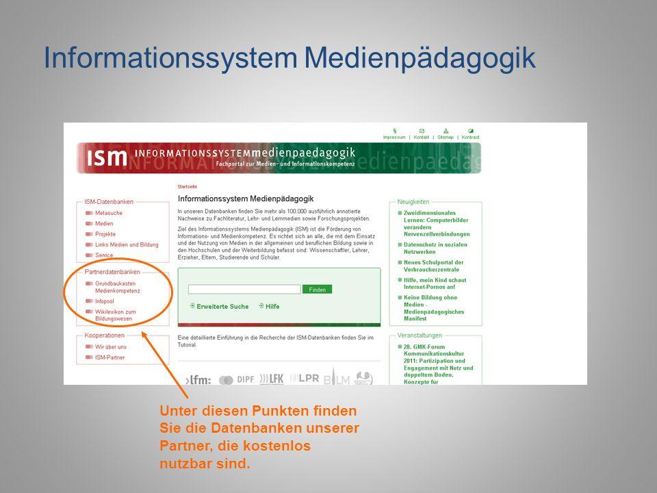 Informationssystem Medienpädagogik Unter diesen Punkten finden Sie die Datenbanken unserer Partner, die kostenlos nutzbar sind.