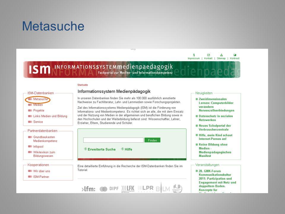 Ermöglicht die Suche in ALLEN Datenbanken gleichzeitig Datenbanken können individuell ausgewählt und kombiniert werden Verknüpfung von mehreren Suchoptionen Metasuche