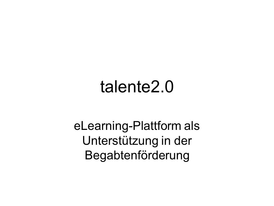 talente2.0 eLearning-Plattform als Unterstützung in der Begabtenförderung