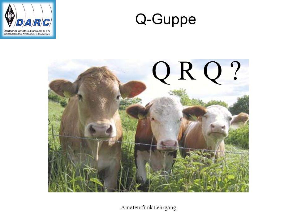 Amateurfunk Lehrgang Q-Guppe Q R Q ?